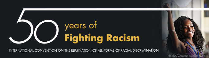 International Convention on the Elimination of All Forms of Racial Discrimination fiftieth anniversary banner